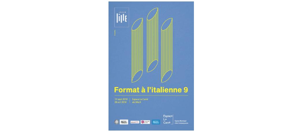 14/09▷28/10 – FORMAT À L'ITALIENNE 9 – ESPACE LE CARRÉ LILLE