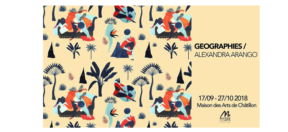 18/09 ▷ 27/10 – ALEXANDRA ARANGO – GÉOGRAPHIES – MAISON DES ARTS CHÂTILLON