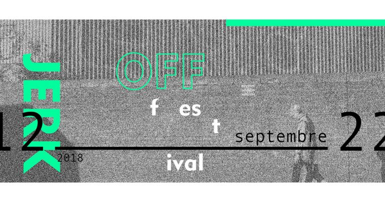 12▷22/09 – FESTIVAL JERK OFF 2018