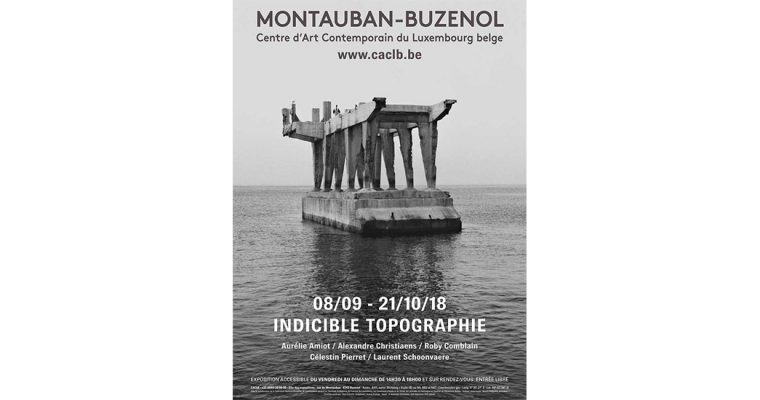08/09 ▷ 21/10 – Indicible topographie – Centre d'Art Contemporain du Luxembourg belge