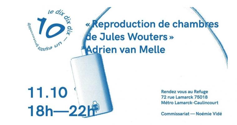 11/10 – ADRIEN VAN MELLE – REPRODUCTION DE CHAMBRES DE JULES WOUTERS – LE DIX—10—DIX PARIS