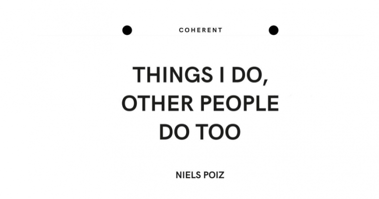 06/09▷13/10 – NIELS POIZ – THINGS I DO, OTHER PEOPLE DO TOO – COHERENT BRUXELLES
