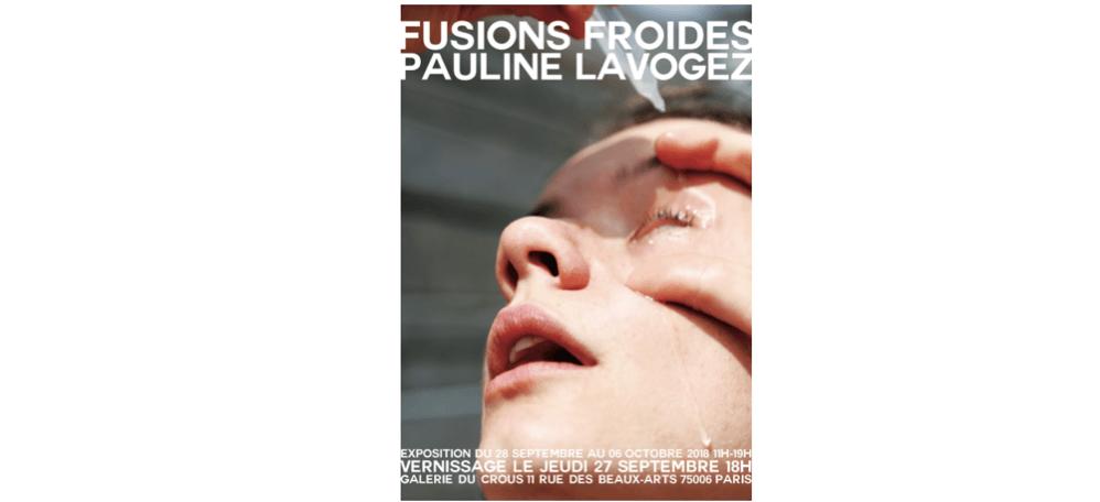 28/09▷06/10 – PAULINE LAVOGEZ – FUSIONS FROIDES – GALERIE DU CROUSPARIS