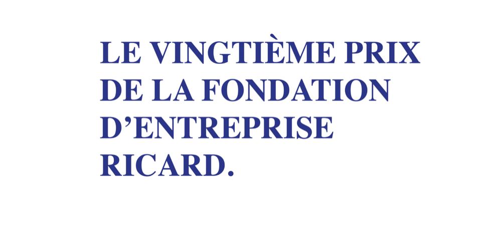 11/09▷27/10 – VINGTIÈME PRIX DE LA FONDATION D'ENTREPRISE RICARD