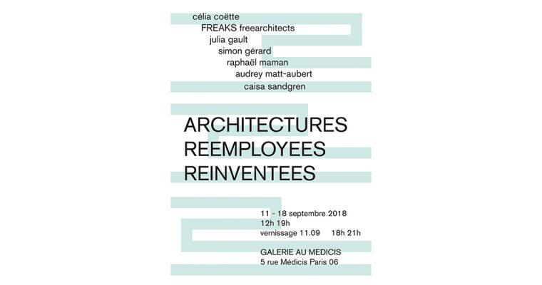 11▷18/09 – ARCHITECTURES REEMPLOYEES REINVENTEES – galerie Au Medicis Paris