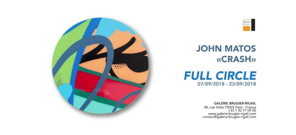 07▷23/09 – JOHN MATOS CRASH – FULL CIRCLE – GALERIE BRUGIER-RIGAIL PARIS