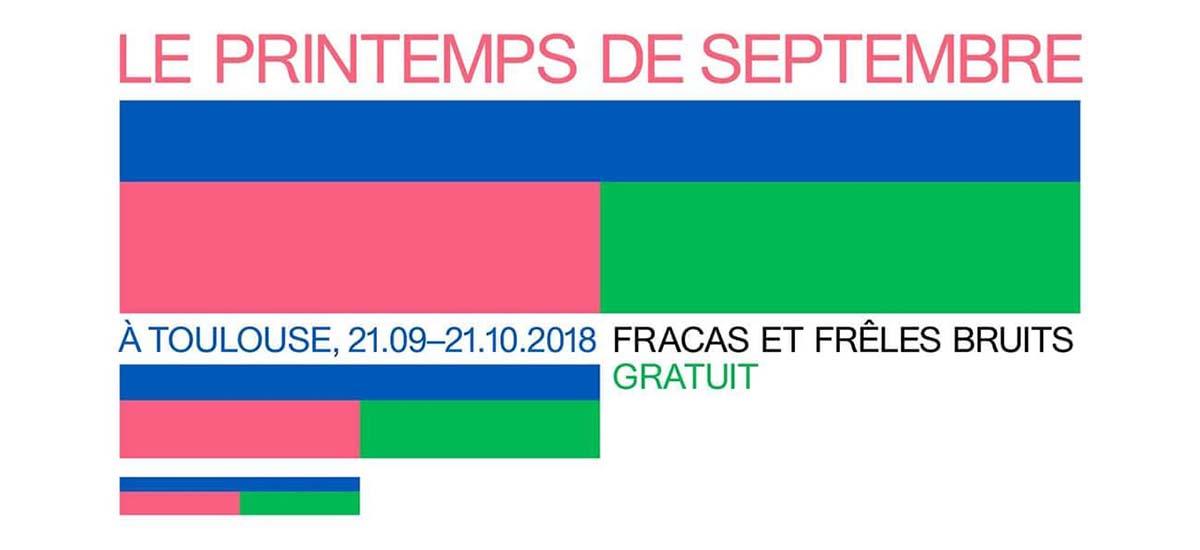 21/09 ▷ 21/10 – Le Printemps de septembre – Fracas et Frêles Bruits – Toulouse