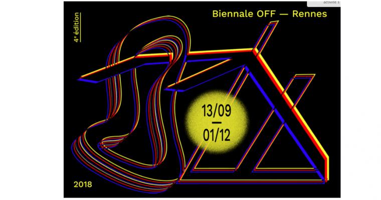13/09 ▷ 01/12 – 4ÈME BIENNALE OFF — RENNES 2018