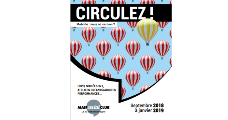 08/09 ▷ 05/01/19 – CIRCULEZ ! MOBILITÉ : MAIS OÙ VA-T-ON ? – MAIF SOCIAL CLUB PARIS
