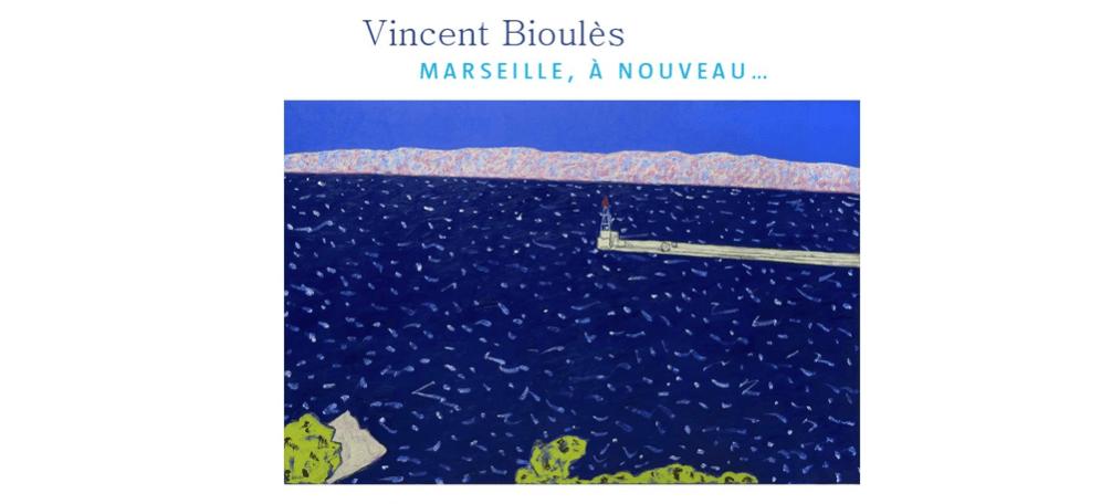 18/10▷08/12 – VINCENT BIOULÈS – MARSEILLE, À NOUVEAU… – GALERIE BÉA-BA MARSEILLE