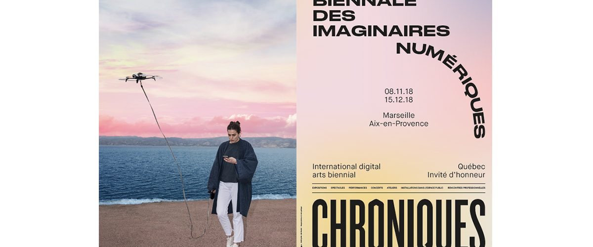 08/11▷15/12 – Chroniques • Biennale des Imaginaires Numériques – Aix-en-Provence – Marseille