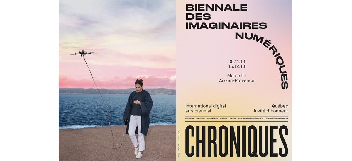 Chroniques • Biennale des Imaginaires Numériques - Aix-en-Provence - Marseille