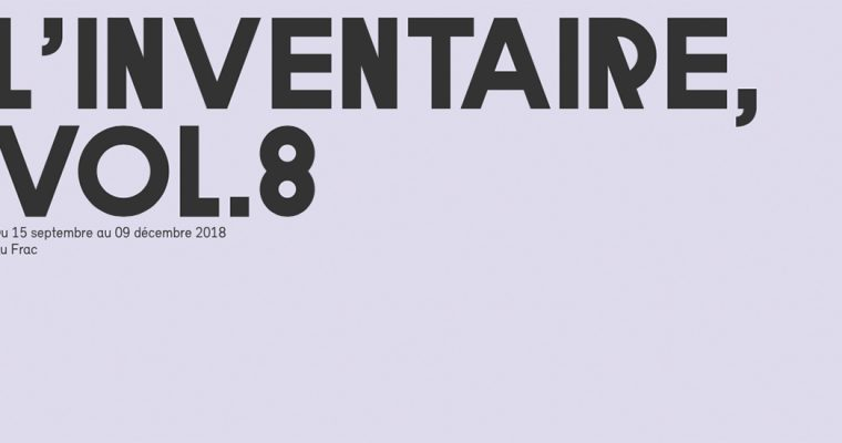 15/09 ▷ 09/12 – L'INVENTAIRE, VOL. 8, FRAC NORMANDIE ROUEN