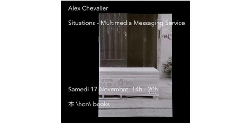 17/11 – 14h à 20h – ALEX CHEVALIER – SITUATIONS MMS – LIBRAIRIE本 \HON\ BOOKS DES GRANDS VOISINSPARIS