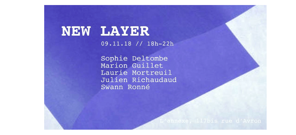 09▷11/11 – NEW LAYER – L'ANNEXE PARIS