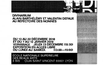 13/12▷12/01/19 – ALAIN BARTHÉLÉMY & VALENTIN DEFAUX – DIVINARIUM – ENSBA LYON