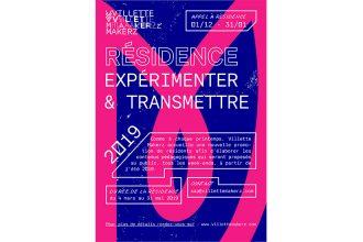 ▷31/01 – APPEL À RÉSIDENCE – EXPÉRIMENTER & TRANSMETTRE – VILLETTE MAKERZ