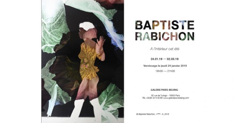 24/01 AU 02/03 – BAPTISTE RABICHON – A L'INTÉRIEUR CET ÉTÉ – GALERIE PARIS-BEIJING PARIS