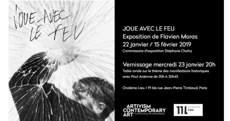 22/01 AU 15/02 – FLAVIEN MORAS – JOUE AVEC LE FEU – ONZIÈME LIEU PARIS
