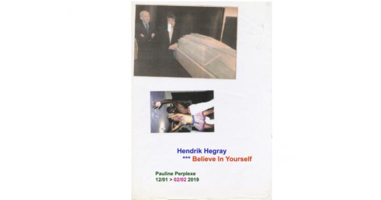 12/01 AU 02/02 – HENDRIK HEGRAY – BELIEVE IN YOURSELF – PAULINE PERPLEXEARCUEIL