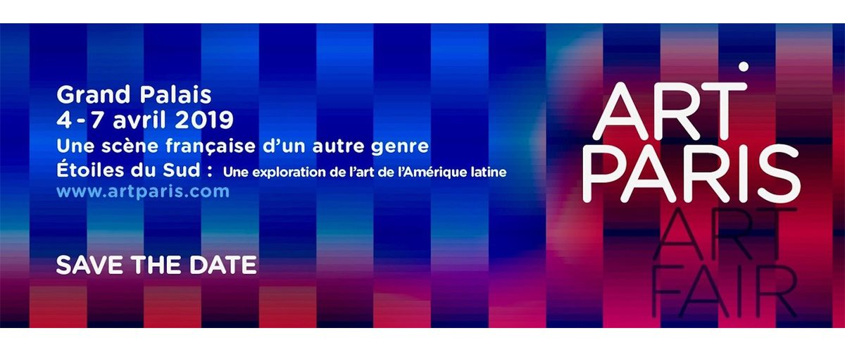 04 AU 07/04 – ART PARIS ART FAIR 2019
