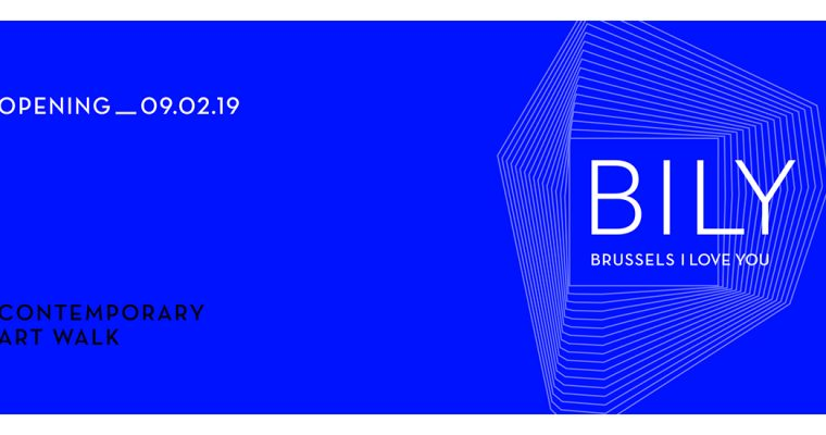 09 au 17/02 – BILY (BRUSSELS I LOVE YOU) CONTEMPORARY ART WALK – BRUXELLES