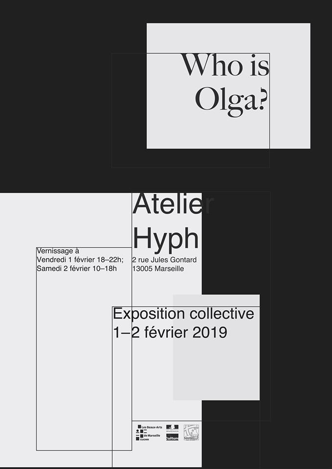 esadmm_exposition_Who is Olga?_Atelier Hyph_Marseille