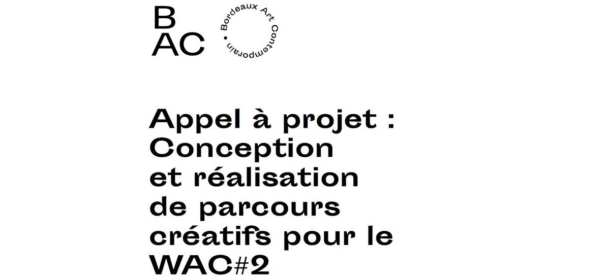 ▷31/03 – APPEL À PROJET POUR LES PARCOURS ARTISTIQUES DU WAC#2 BORDEAUX