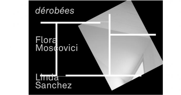 08/02 AU 26/05 – FLORA MOSCOVICI & LINDA SANCHEZ – DÉROBÉES – VILLA ARSON NICE