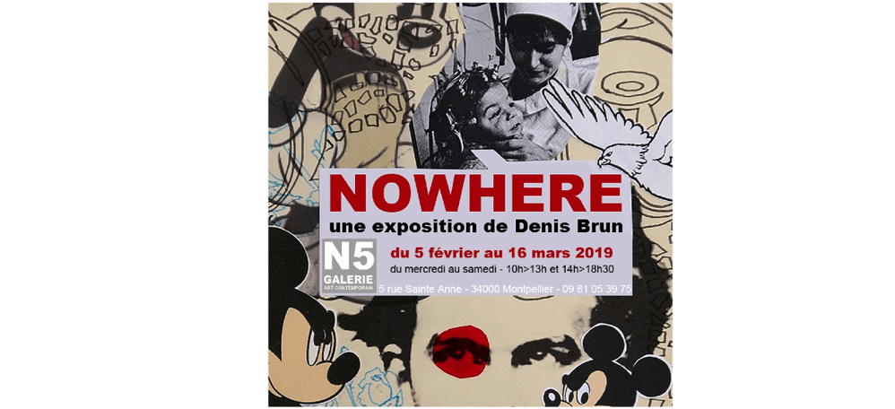 05/02 AU 16/03 – DENIS BRUN – NOWHERE – N5 GALERIE MONTPELLIER