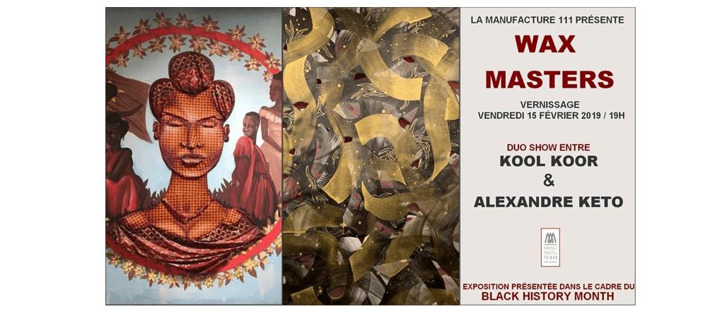 15/02 AU 02/03 – KOOL KOOR & ALEXANDRE KETO –  WAX MASTERS– LA MANUFACTURE 111 BRUXELLES