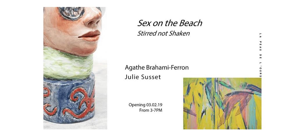 03 AU 15/02 – JULIE SUSSET&AGATHE BRAHAMI-FERRON– SEX ON THE BEACH – GALERIE LA PEAU DE L'OURS BRUXELLES