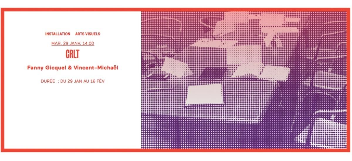 29/01 AU 16/02 – FANNY GICQUEL ET VINCENT-MICHAËL VALLET – CRLT – LE TRIANGLE RENNES