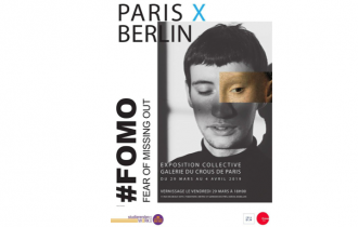 PARIS X BERLIN #FOMO / Fear of missing out – 29/03 au 04/04 –  GALERIE DU CROUS DE PARIS