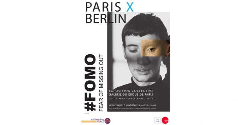 PARIS X BERLIN #FOMO / Fear of missing out – 29/03 au 04/04 –  GALERIE DU CROUS DE PARIS
