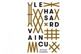 22/03 AU 27/04 – NICOLAS DAUBANES – LE HASARD VAINCU – LES ATELIERS VORTEX, DIJON