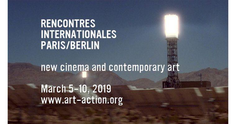 05 AU 10/03 – RENCONTRES INTERNATIONALES PARIS/BERLIN 2019 – NOUVEAU CINÉMA ET ART CONTEMPORAIN
