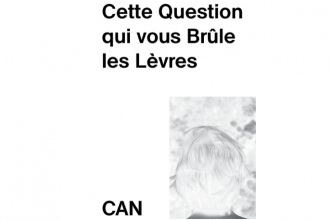 Cette Question qui vous Brûle les Lèvres – 13/04 au 19/05 – CAN – Centre d'art, Neuchâtel