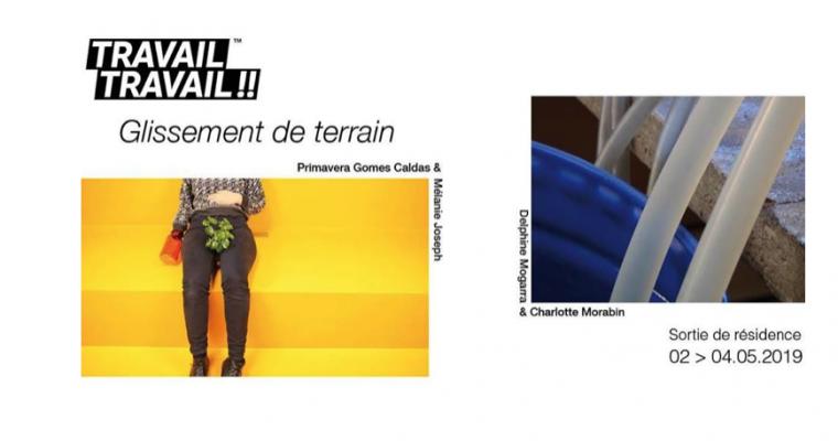 TRAVAIL TRAVAIL !! – Delphine Mogarra & Charlotte Morabin // Primavera Gomes Caldas & Mélanie Joseph – 02 au 04/05 – Art-Cade Galerie Bains Douches, Marseille