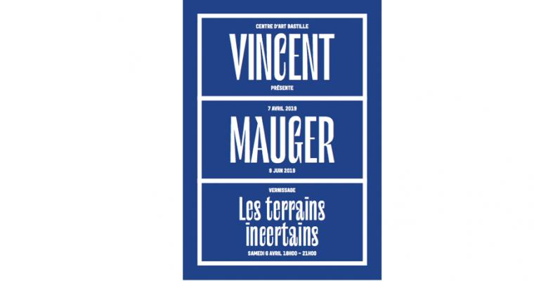 Vincent Mauger – Les terrains incertains – 07/04 au 09/06 – Centre d'Art Bastille, Grenoble