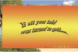 Jimmy Beauquesne, Marijke De Roover & Eliott Paquet – If all you told was turned to gold…. – 25/04 au 25/05 – Galerie Charraudeau, Paris
