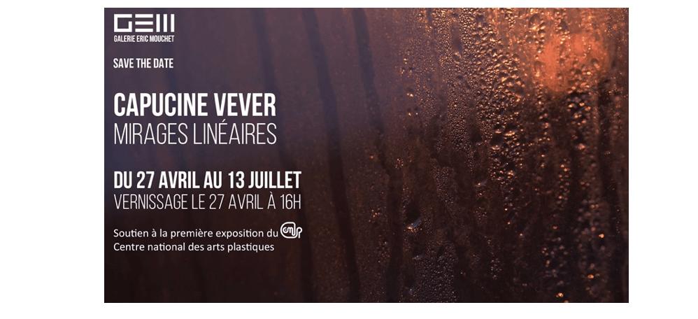 Capucine Vever – Mirages Linéaires – 27/04 au 13/07 – Galerie Eric Mouchet, Paris