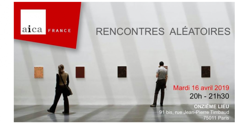 AICA France – Rencontres Aléatoires — Qui a (encore) peur de la critique ? – 16/04 – 20h à 21h30 – Onzième Lieu, Paris