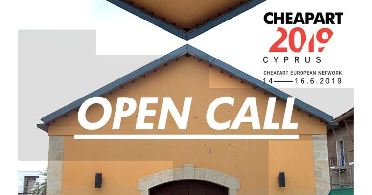 ▷20/05 – OPEN CALL CHEAPART Cyprus 2019