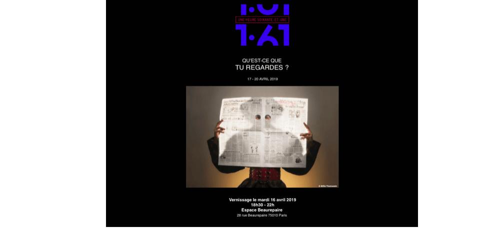 Collectif 1:61 – Qu'est-ce que tu regardes ? – 16 au 20/04 –  Espace Beaurepaire, Paris