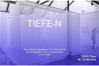 Tiefe.n – 03/05 au 26/05 – TUFA, Trier