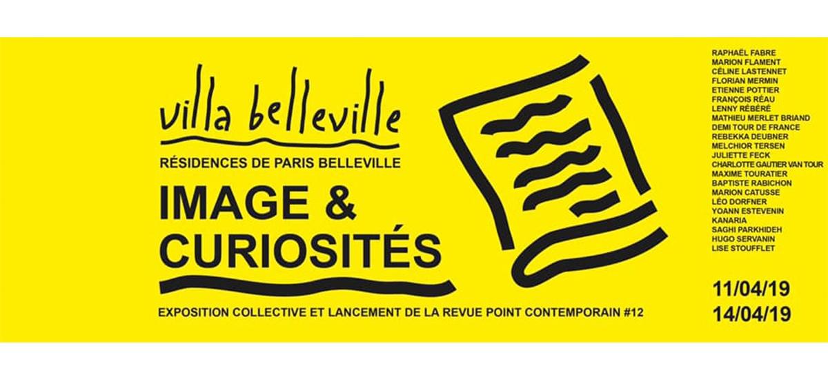 IMAGE & CURIOSITÉS – 11 AU 14/04 – VILLA BELLEVILLE PARIS