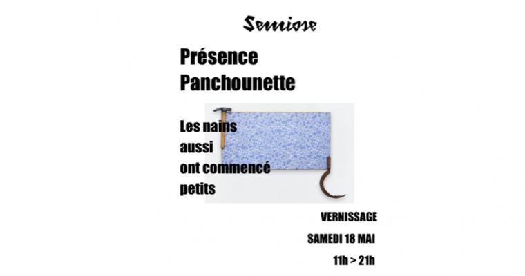 Présence Panchounette – Les nains aussi ont commencé petits – 18/05 au 15/06 – Sémiose, Paris