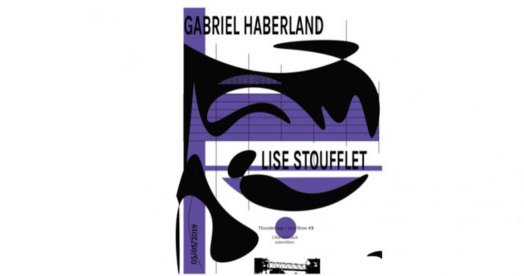 Lise Stoufflet & Gabriel Haberland – 05/05 – 14h à 17h – ThunderCage #2 – Aubervilliers