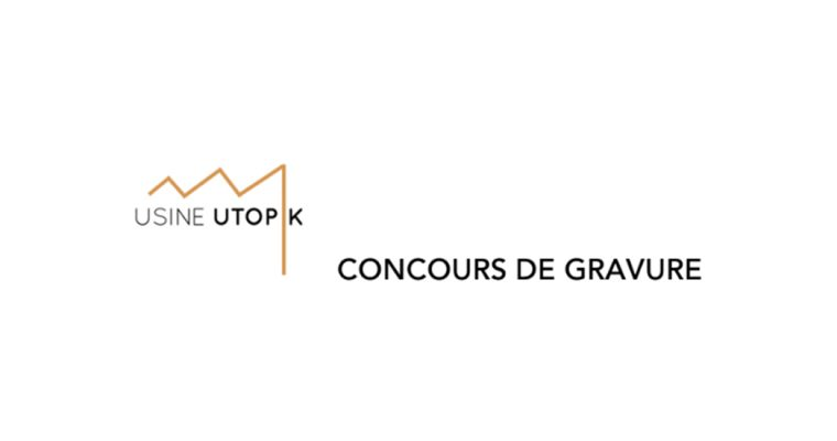 ▷25/08 – Concours de gravure – Usine Utopik